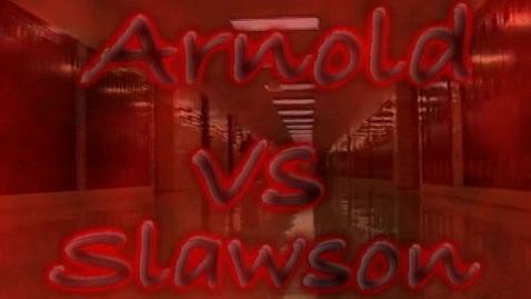 Thumbnail for entry Arnold vs Slawson