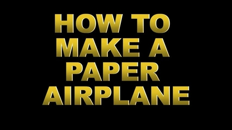 Thumbnail for entry How to make a paper airplane