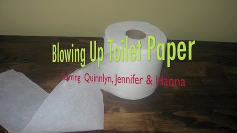 Thumbnail for entry Blowing Up Toilet Paper