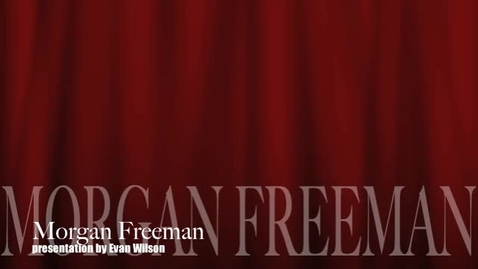 Thumbnail for entry Morgan Freeman Evan W