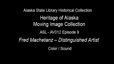 Thumbnail for entry The Heritage of Alaska Episode 9: Fred Machetanz-Distinguished Artist