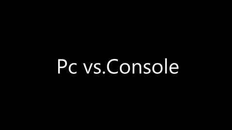 Thumbnail for entry PC vs. Console