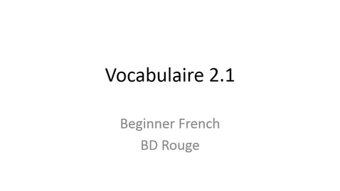 Thumbnail for entry Beginner French chapter 2.1 vocabulary