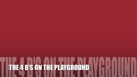 Thumbnail for entry The 4 B's on the Playground #1