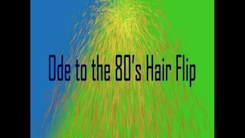 Thumbnail for entry Ode to the 80's Hair flip