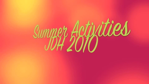 Thumbnail for entry Summer Activities-JDHS