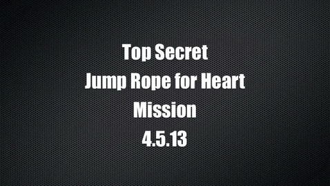 Thumbnail for entry Top Secret Jump Rope for Heart Mission
