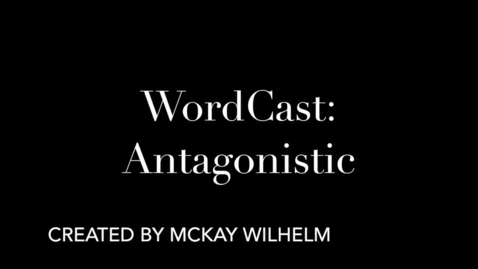 "Thumbnail for entry WordCast 2016: ""Antagonistic"""