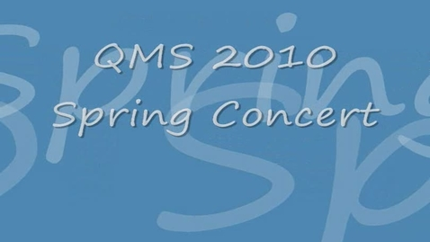 Thumbnail for entry 2011 QMS Spring Concert