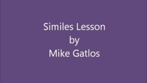 Thumbnail for entry Mike Gatlos: Similes Lesson