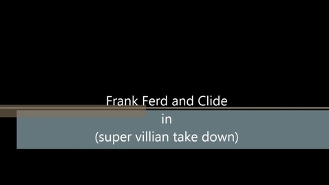 Thumbnail for entry frank ferd & clide.