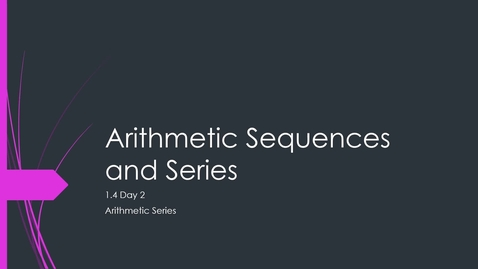 Thumbnail for entry VIDEO 1.4 Day 2 Arithmetic Series