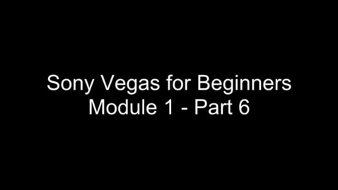 Thumbnail for entry Part 6- Sony Vegas Tutorial for Beginners