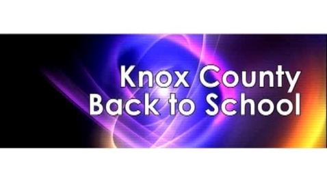 Thumbnail for entry Knox County - Back to School 2010
