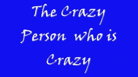 Thumbnail for entry The Crazy Person who is Crazy by Ben