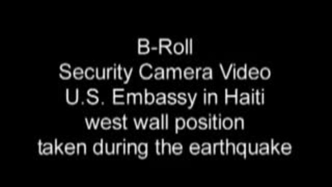 Thumbnail for entry HAITI EARTHQUAKE ORIGINAL VIDEO Security cameras at the U.S. Embassy in Port-au-Prince