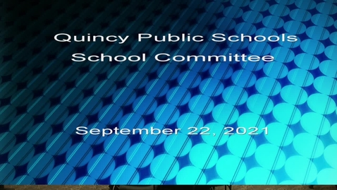 Thumbnail for entry Quincy School Committee September 22, 2021