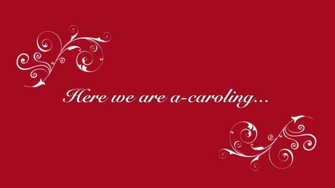 Thumbnail for entry Here we are a caroling