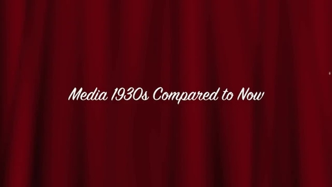 Thumbnail for entry Media 1930s Compared to Now