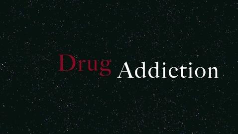 Thumbnail for entry Drug Addiction