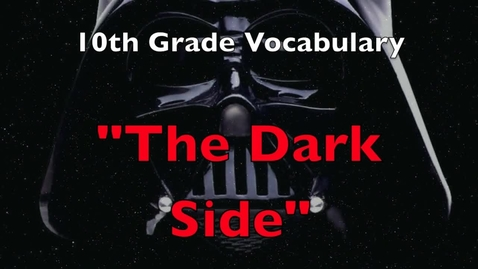 Thumbnail for entry 10th Grade Vocabulary - The Dark Side