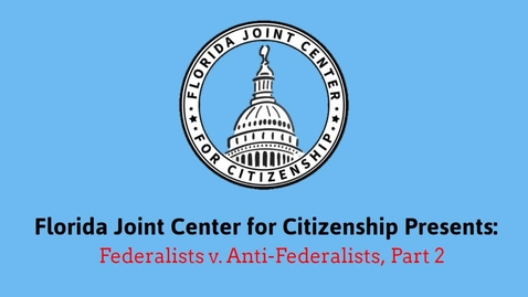 Thumbnail for entry 1.8 Federalists vs Anti-Federalists Video Two