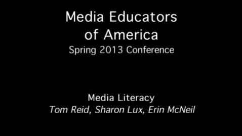 Thumbnail for entry 2013 MEOA Spring Conference: Media Literacy