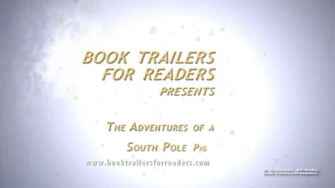 Thumbnail for entry The Adventures of a South Pole Pig Book Trailer