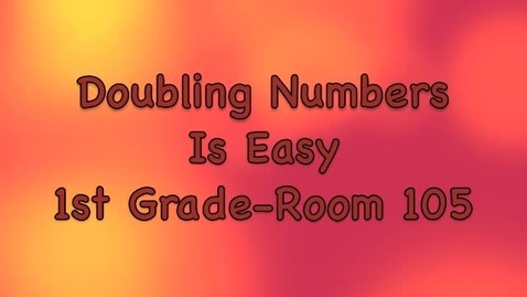 Thumbnail for entry Doubling Numbers is Easy