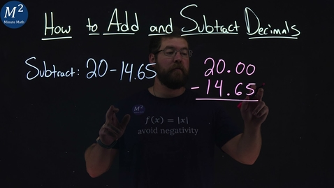 Thumbnail for entry How to Add or Subtract Decimals | Part 3 of 4 | Subtract: 20-14.65 | Minute Math