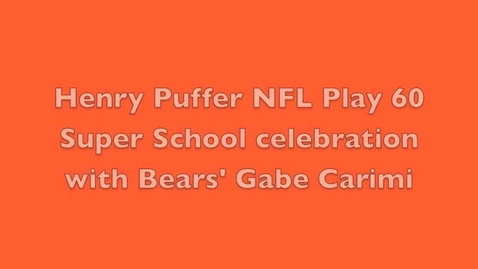 Thumbnail for entry Henry Puffer NFL Play 60 celebration with Bears' Gabe Carimi