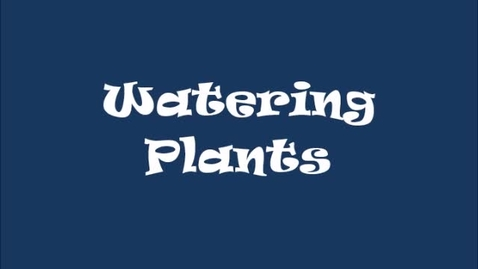 Thumbnail for entry Watering Plants