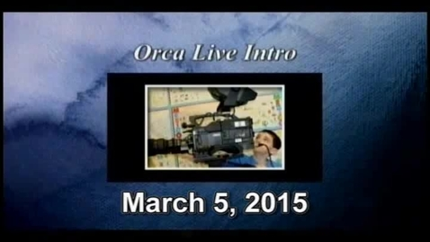 Thumbnail for entry Orca Live March 5, 2015