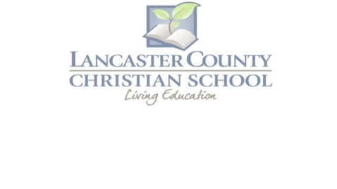 Thumbnail for entry Lancaster County Christian School University Model Informational Video