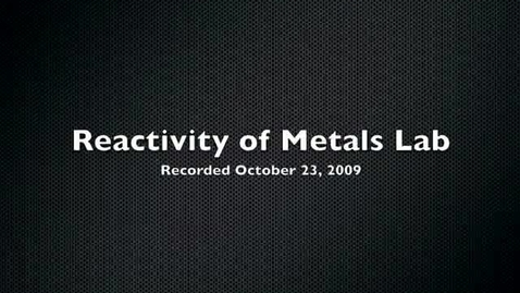 Thumbnail for entry Reactivity of Metals Lab