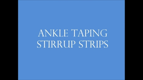 Thumbnail for entry Ankle Taping - Stirrups