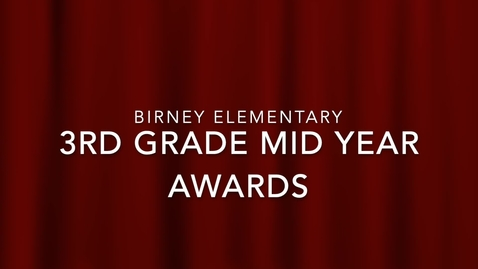 Thumbnail for entry 3rd Grade  Mid Year Awards