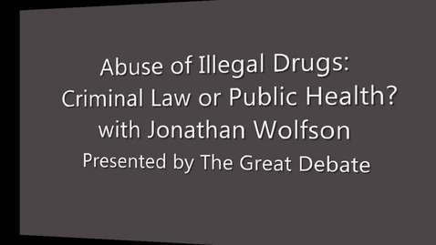 Thumbnail for entry Introduction to the Drug Abuse as Public Health v. Criminal Justice Value Debate