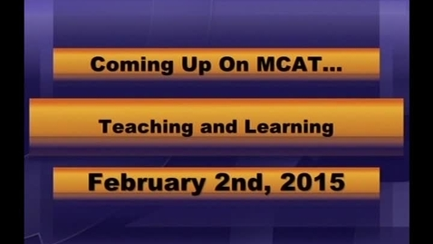 Thumbnail for entry MCPS Teaching and Learning Feb 2 2015
