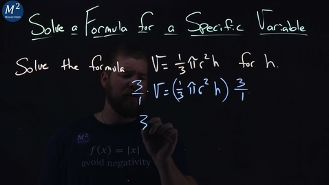 Thumbnail for entry Solve V=(1/3)(pi)r^2(h) for h | Solve a Formula for a Specific Variable | Minute Math