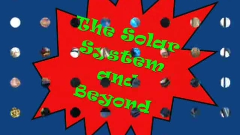 """Thumbnail for entry Mrs. Thiry's Class Presents """"The Solar System and Beyond"""""""