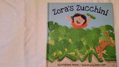 Thumbnail for entry Zora's Zucchini Read Aloud
