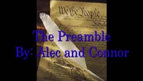 Thumbnail for entry The Preamble By Alec and Connor