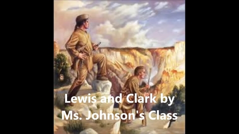 Thumbnail for entry Johnson 1st Grade Class Lewis and Clark