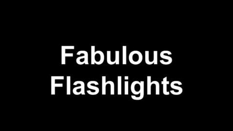 Thumbnail for entry Fabulous Flashlights
