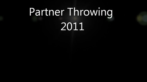 Thumbnail for entry Partner Throwing 2011