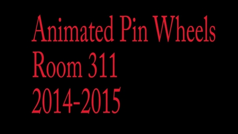 Thumbnail for entry Room 311 Animated PinWheel Project