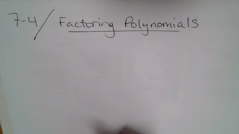 Thumbnail for entry Alg H 7-4 (TSW 5) Factoring Polynomials