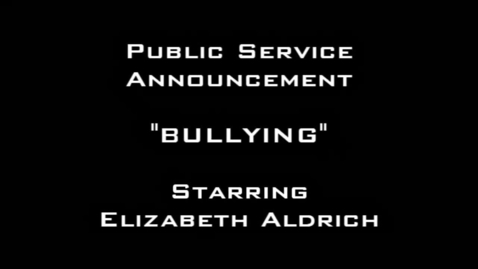 Thumbnail for entry PUBLIC SERVICE ANNOUNCEMENT 'BULLYING'