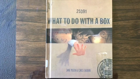 """Thumbnail for entry """"What To Do With A Box"""" read by Mrs. Kratochvil"""